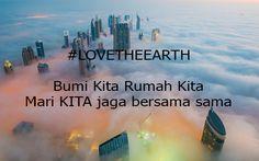 Bumi Kita Rumah Kita.. Mari Kita jaga bersama sama