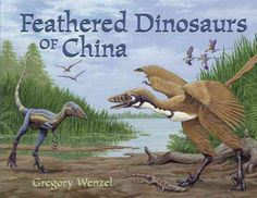 Feathered Dinosaurs of China
