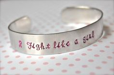 Fight like a girl, personalized, hand stamped breast cancer Bracelet Cuff
