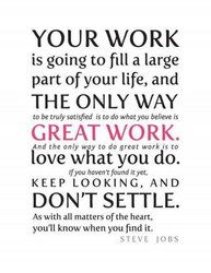 Even  if you don't love what you are doing for work right now....do something each day that is at least worthy of liking...