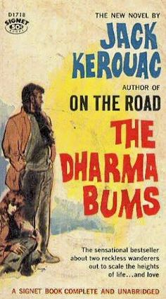 The Dharma Bums by Jack Kerouac, posted on Literary Kicks via litkicks.com