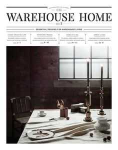 Warehouse Home Issue Five  The fifth edition of the internationally renowned interior design magazine for loft apartments and warehouse conversions. Providing essential design and decor inspiration for anyone looking to add industrial, vintage and reclaimed style to their home. Follow Warehouse Home on Twitter, Instagram and Pinterest @mywarehousehome and join in the conversation using #WarehouseHomeIssueFive Enjoy regular posts on mywarehousehome.com