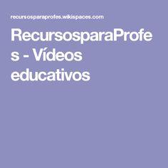 RecursosparaProfes - Vídeos educativos