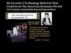 My Favorite 5 Technology Wish List That Could Grow The American Economic Pie Mid-21st Century