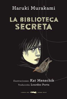 Image of <b>La biblioteca secreta</b><br> Haruki Murakami<br>Kat Menschik