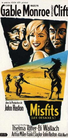 """' The Misfits"""" ( 1961) A divorcee ( Marilyn Monroe) joins an old cowboy ( Clark Gable)and his partners ( Eli Wallach) and ( Montgomery Clift) round up wild Mustangs to sell for dog food."""