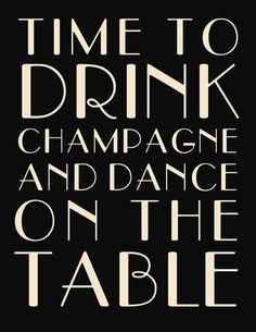Time to Drink Champagne and Dance on the Table Printable - 16x20