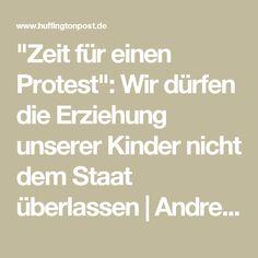 """""""Zeit für einen Protest"""": Wir dürfen die Erziehung unserer Kinder nicht dem Staat überlassen Andreas Ebenhöh"""