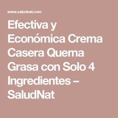 Efectiva y Económica Crema Casera Quema Grasa con Solo 4 Ingredientes – SaludNat