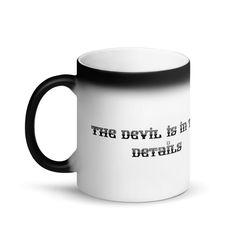 The devil is in the details /Matte Black Magic Mug labeled/Souvenir commemorative mug/ Memorable keepsake/ Coffee tea mug Color Changing Coffee Mug, Make Smile, Black Magic, Tea Mugs, Matte Black, Devil, How To Memorize Things, Ceramics, Unique Jewelry