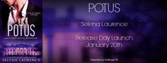 Release Day Blitz: POTUS - Selena Laurence   Today is release day for POTUS by Selena Laurence a sexy political romance! Grab your copy today and snuggle up wit a great new love story! And be sure to enter Selenas giveaway!!  About POTUS:  A President bel