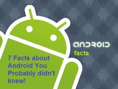 7 Android Facts you Probably didn't knew
