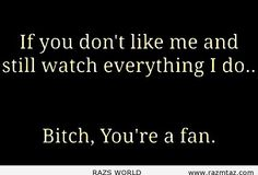 IF YOU DON'T LIKE ME AND .... - http://www.razmtaz.com/if-you-dont-like-me-and/