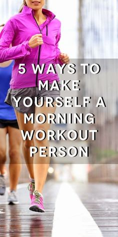 5 Ways To Make Yourself Morning Workout Person: