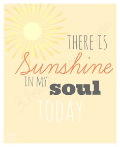 There is Sunshine in my soul today | 8x10 | LDS, Christian printable | decor poster | art print by 3inarowDesigns on Etsy