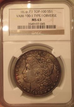 1878 7TF Morgan Silver Dollar NGC MS 63 Reverse 1878 Vam 100 Type 1 Toned Coin