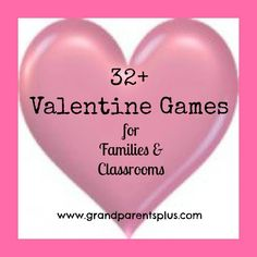 Terrific ideas you can easily do at home! 32+ Valentine Games for Families & Classrooms from Grandparents Plus