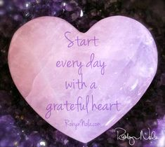 Start every day with a grateful heart #positive #affirmations #mantra #love #light #inspirational #grateful #gratitude