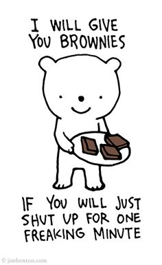 I will give you brownies . . .