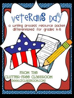 VETERANS DAY: A Writing Project Packet Differentiated for k-5 freebie