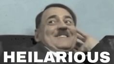 The perfect Heilarious Hitler Nazi Animated GIF for your conversation. Discover and Share the best GIFs on Tenor. Bad Memes, Stupid Memes, Dankest Memes, Funny Memes, Funny Gifs, Hitler Jokes, Hitler Funny, Best Funny Jokes, Hilarious