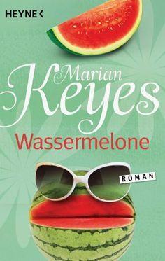 Wassermelone: Roman von Marian Keys