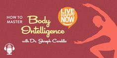 Joseph Cardillo - How to Master Body Intelligence | Live Happy Magazine