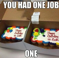 You had one job...one. Laugh of the Day: 30 January 2016.