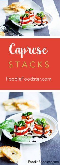 Caprese Salad Stacks Recipe from Foodie Foodster. Tomato, basil, and mozzarella with balsamic glaze