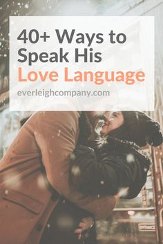 40+ Ways to Speak His Love Language: Physical Touch, Acts of Service, Words of Affirmation, Gifts and Quality Time. #Christian #marriage #tips #advice #resource