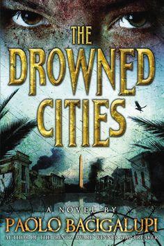 The Drowned Cities by Paolo Bacigalupi, YA F Bac