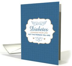 #diabetes changes your life, not the person you are - Encouragement card for Person with Diabetes - such pretty angel wings!