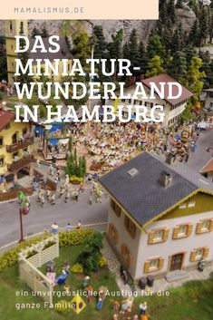 Das Miniaturwunderland in Hamburg Traveling With Children, Road Trip Destinations, Miniature, Travel Advice, Round Round
