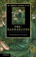 The Cambridge Companion to the Pre-Raphaelites / [eBook]  	Edited by Elizabeth Prettejohn.  	(Series: Cambridge Companions to Literature)