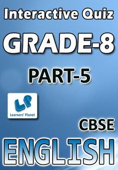 8-CBSE-ENGLISH-PART-5 Interactive quizzes & worksheets on types & functions-participles, types of phrases and use question tags for grade-8 CBSE English students. Pattern of questions : Multiple Choice Questions   PRICE :- RS.61.00