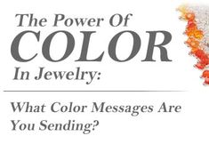 The Power of Color in Jewelry Design - long list of colors & stones.