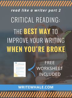 Click through to learn the most cost effective way to improve your writing. You don't need an advanced degree in creative writing to finish your novel! Download my free critical reading worksheet and start improving your writing today! via @lizrufiange