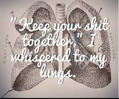 As an asthmatic this is me at least a week and Lord help me when I've had pneumonia; imagine fightin to get a breath and that breath burning; not because you're unhealthy but because your body fights the simple action of breathing Pulmonary Fibrosis, Pulmonary Hypertension, Uterine Fibroids, Cystic Fibrosis Quotes, Illness Quotes, Allergy Asthma, Thing 1, Just Breathe, Words