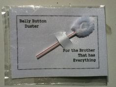 Belly Button Duster For Brother that has by MidniteCreationsbyM, $3.00
