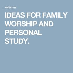 IDEAS FOR FAMILY WORSHIP AND PERSONAL STUDY.