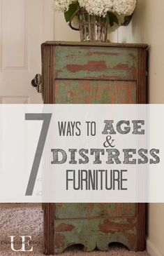 Ways to age/distress furniture