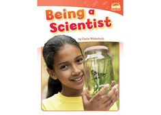 Being a Scientist. Emergent reader for budding Scientists!