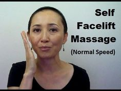 Anti-Aging Fat Reducing Self Facelift Massage (Normal Speed) - Massage Monday #307 - YouTube