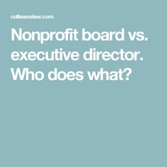 Nonprofit board vs. executive director. Who does what?