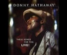 Donny Hathaway - Song for you ~ LIVE!  { I'm currently in LOVE with this song, this version, I listen to it a...LOT ~C }