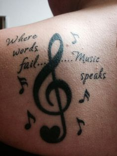 Where words fail, music speaks Music tattoo  Music - wouldn't want it there but it's cute :)