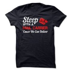 Sleep with a Mail Carrier Cause We Can Deliver T Shirt, Hoodie, Sweatshirt