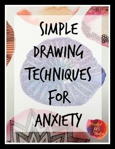 """Simple Drawing Techniques for Anxiety that can help right now. All you need is a paper and pen and the ability to write an """"O."""" #artideas"""
