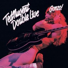Ted Nugent - Double Live Gonzo! (1978) - MusicMeter.nl