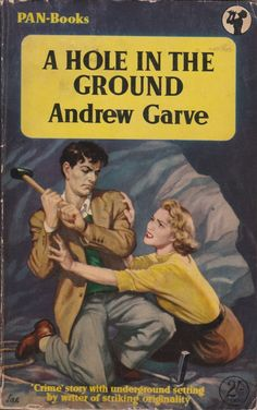 A Hole in the Ground Bear Alley: Andrew Garve (Paul Winterton) Vintage Book Covers, Comic Book Covers, Comic Books, Novel Movies, Pulp Fiction Book, Pulp Magazine, Book Cover Art, First Novel, Vintage Comics